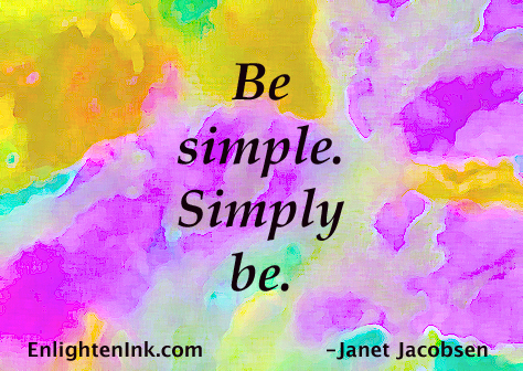 Be simple. Simply be.