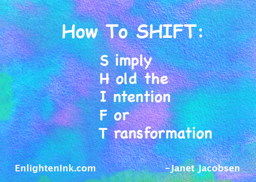 How to SHIFT: S-imply H-old the I-ntention F-or T-ransformation.