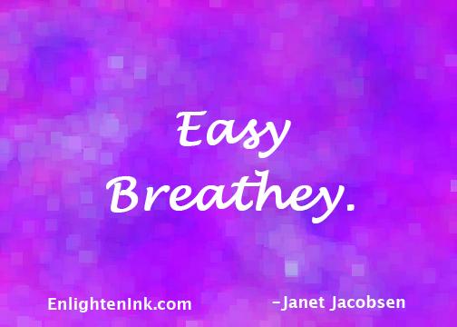 Easy Breathey.